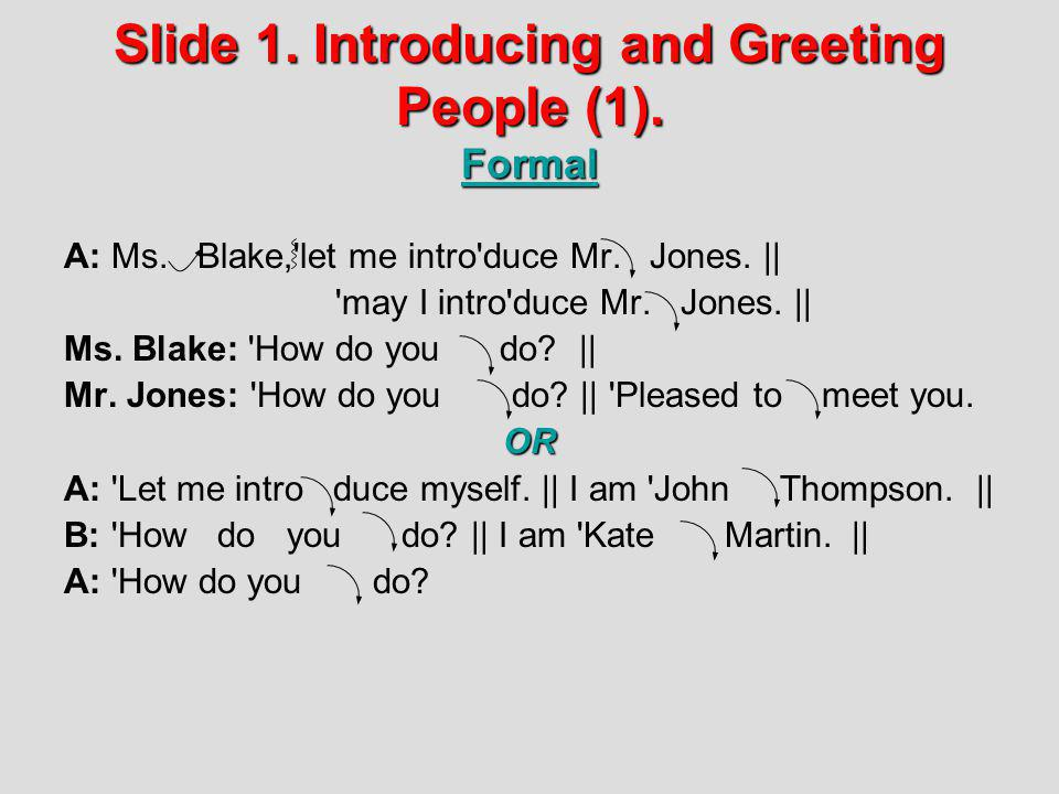 Slide 1. Introducing and Greeting People (1). Formal