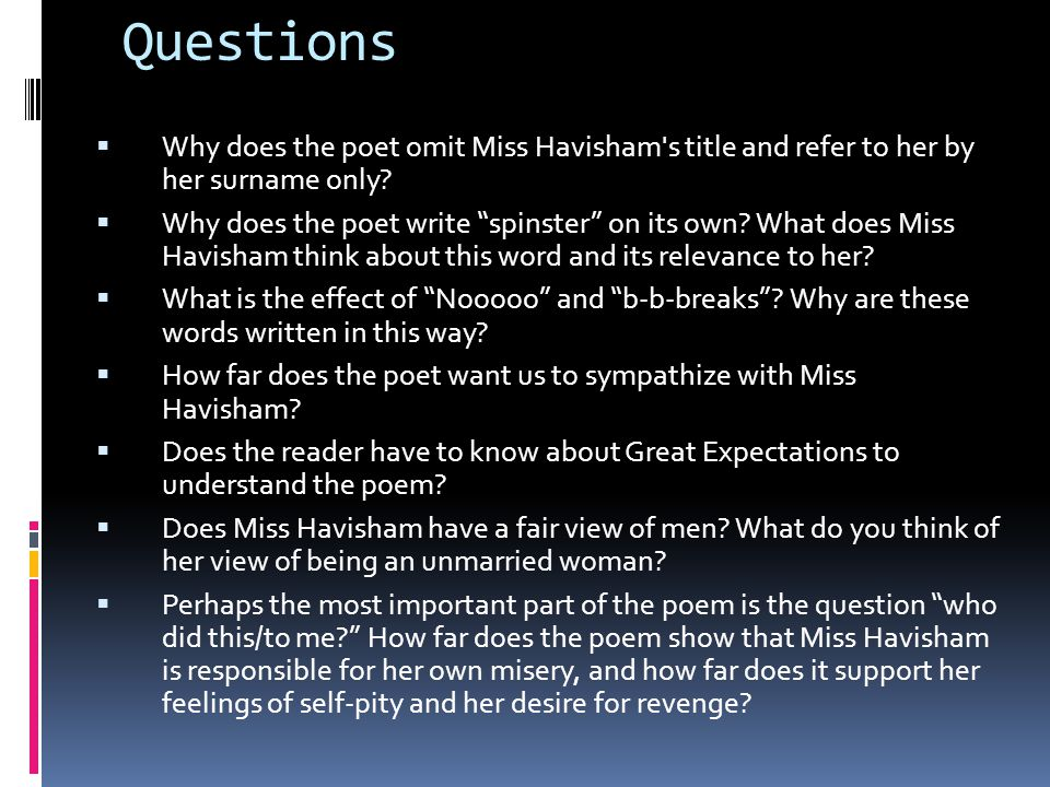 Questions Why does the poet omit Miss Havisham s title and refer to her by her surname only