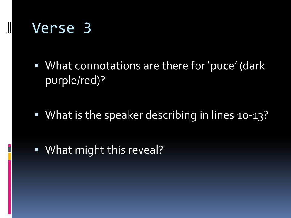 Verse 3 What connotations are there for 'puce' (dark purple/red)