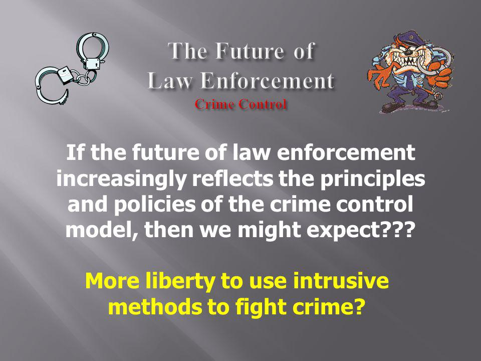 The Future of Law Enforcement Crime Control