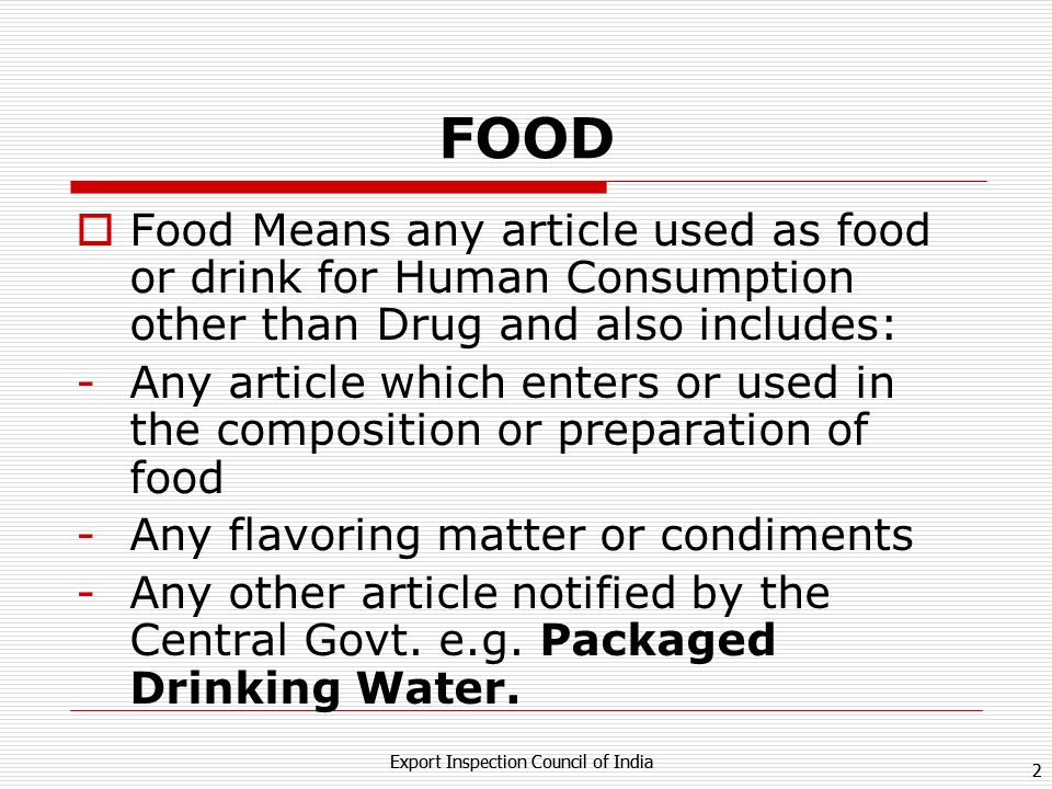 FOOD Food Means any article used as food or drink for Human Consumption other than Drug and also includes: