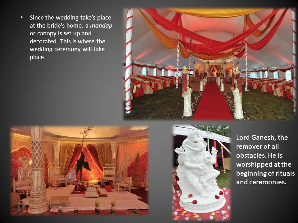 Since the wedding take's place at the bride's home, a mandap or canopy is set up and decorated. This is where the wedding ceremony will take place.