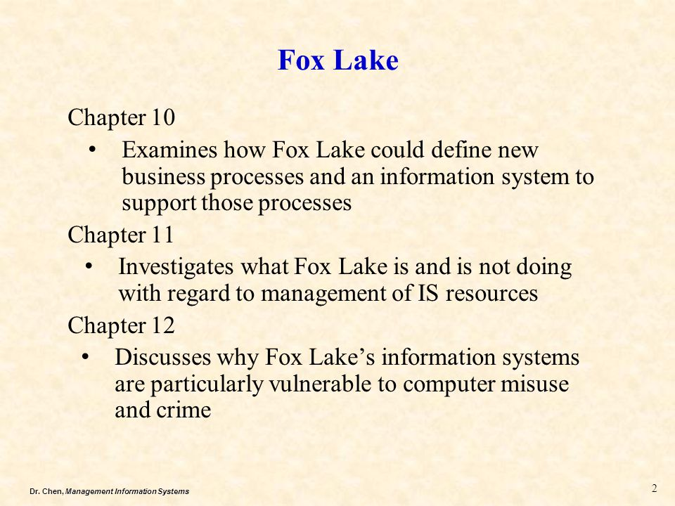 Fox Lake Chapter 10. Examines how Fox Lake could define new business processes and an information system to support those processes.