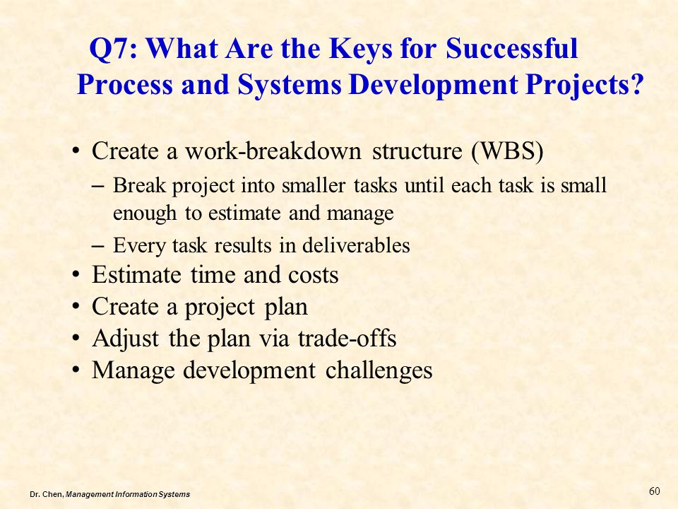 Q7: What Are the Keys for Successful Process and Systems Development Projects