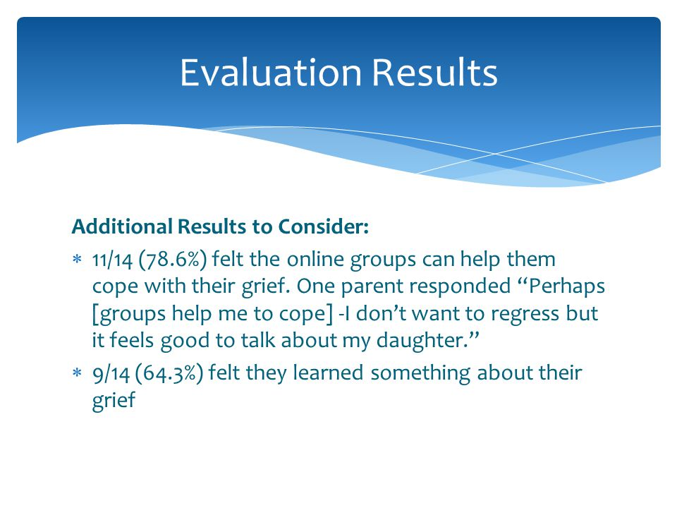Evaluation Results Additional Results to Consider: