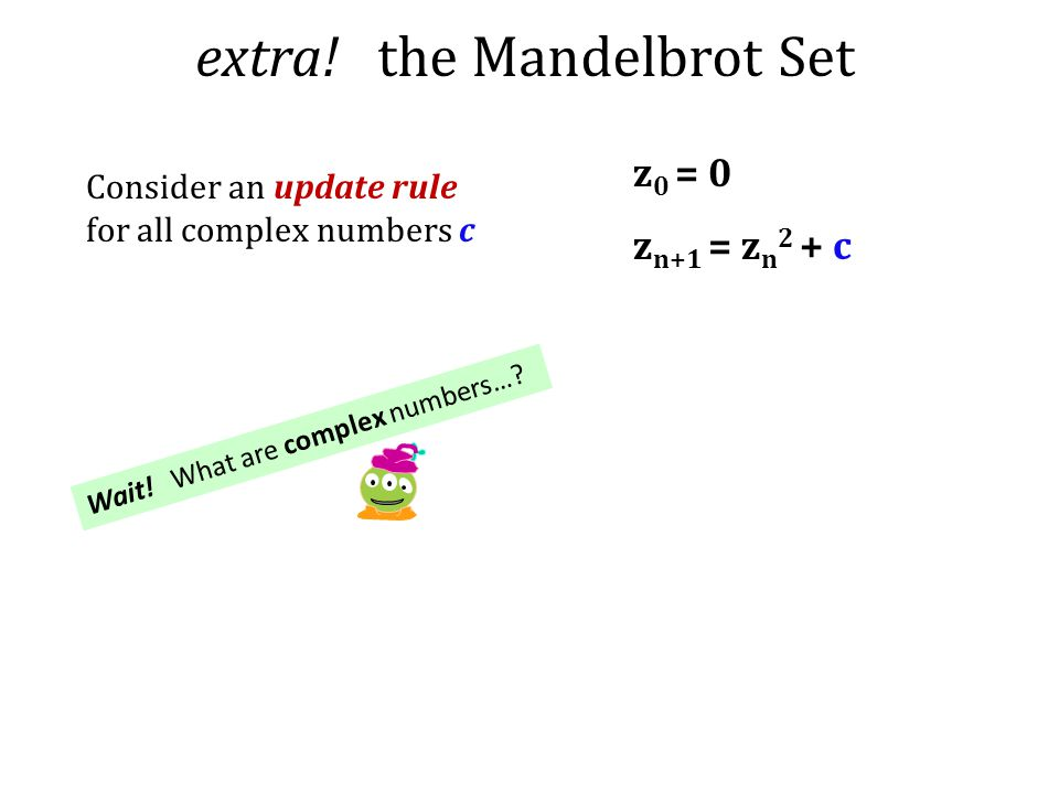 extra! the Mandelbrot Set