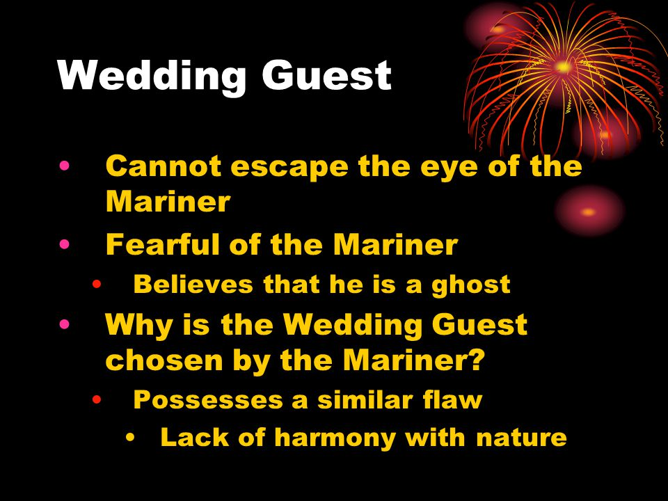 Wedding Guest Cannot escape the eye of the Mariner