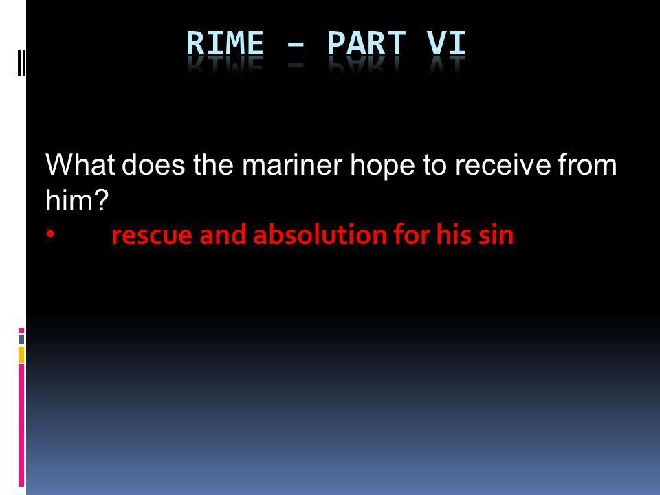 Rime – part VI What does the mariner hope to receive from him