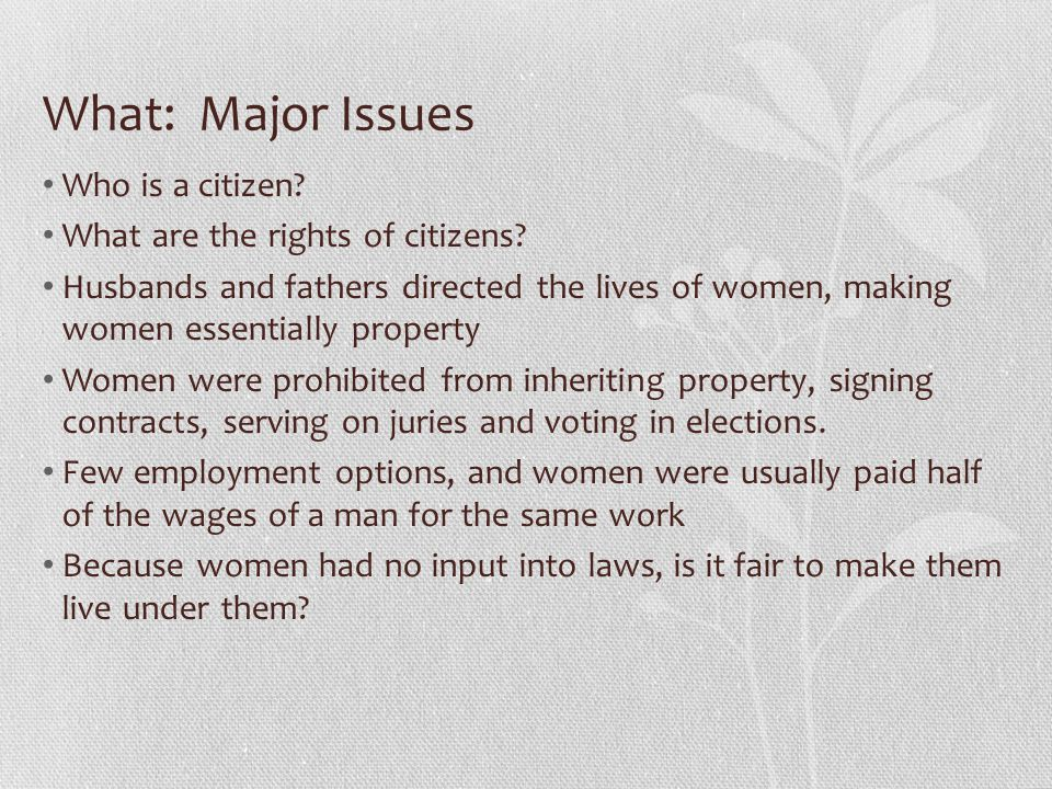 What: Major Issues Who is a citizen What are the rights of citizens