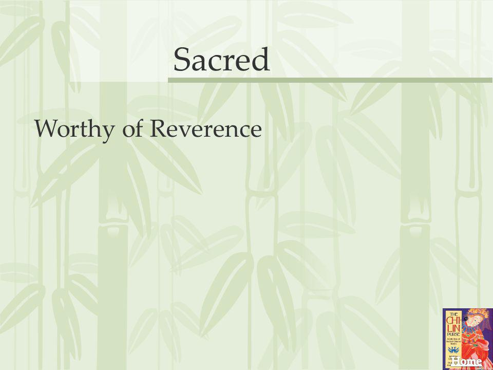 Sacred Worthy of Reverence