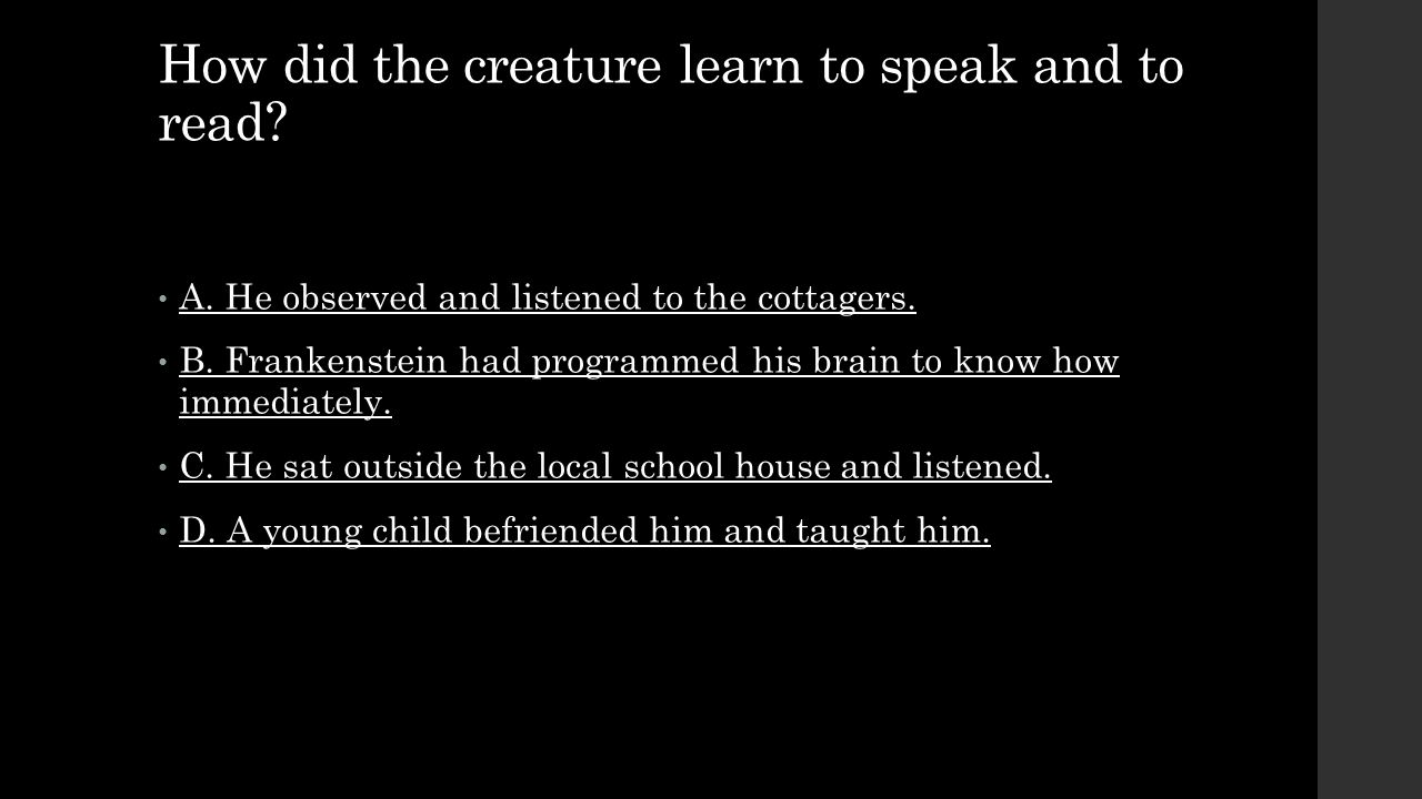 How did the creature learn to speak and to read