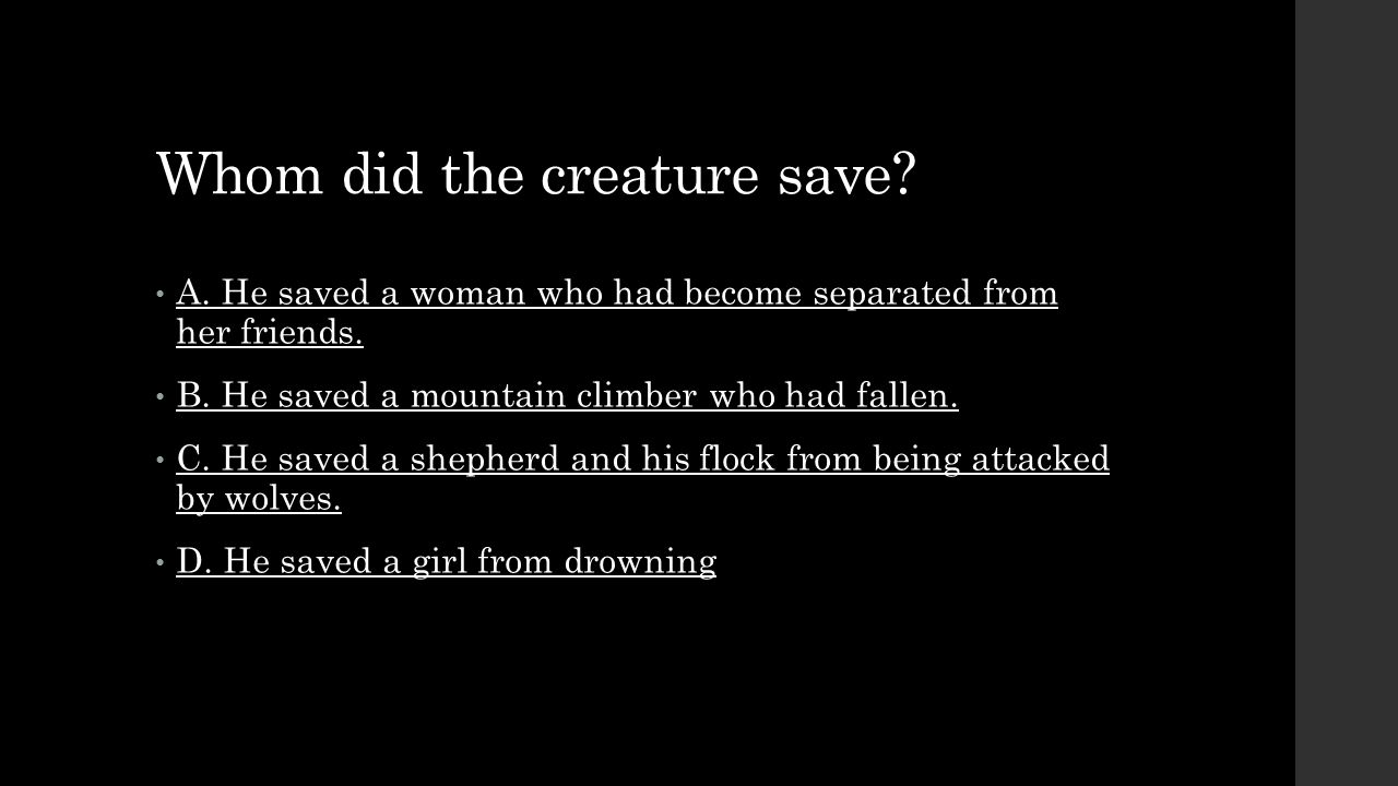 Whom did the creature save
