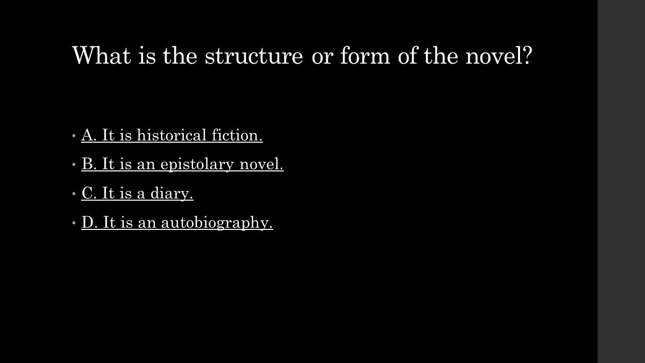 What is the structure or form of the novel