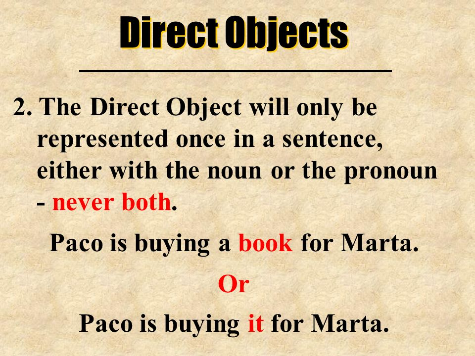 Paco is buying a book for Marta. Paco is buying it for Marta.