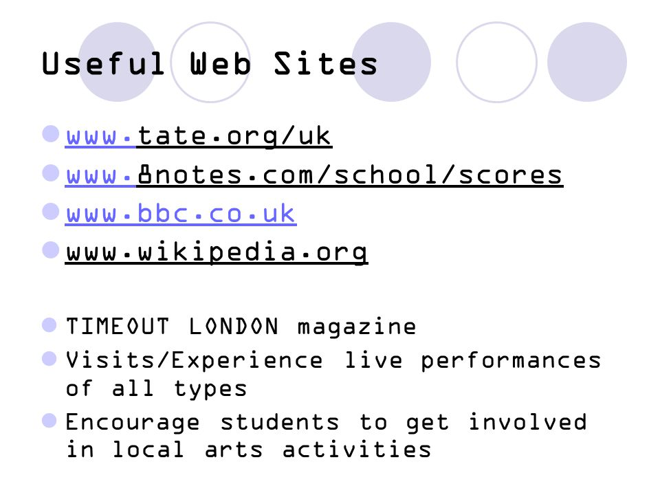 Useful Web Sites www.tate.org/uk www.8notes.com/school/scores