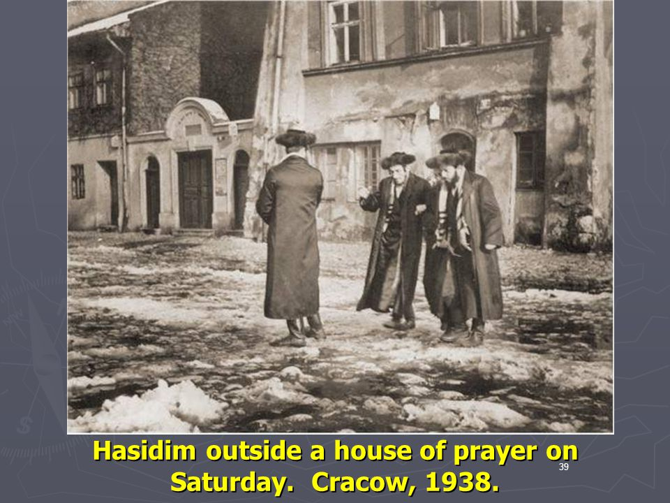 Hasidim outside a house of prayer on Saturday. Cracow, 1938.