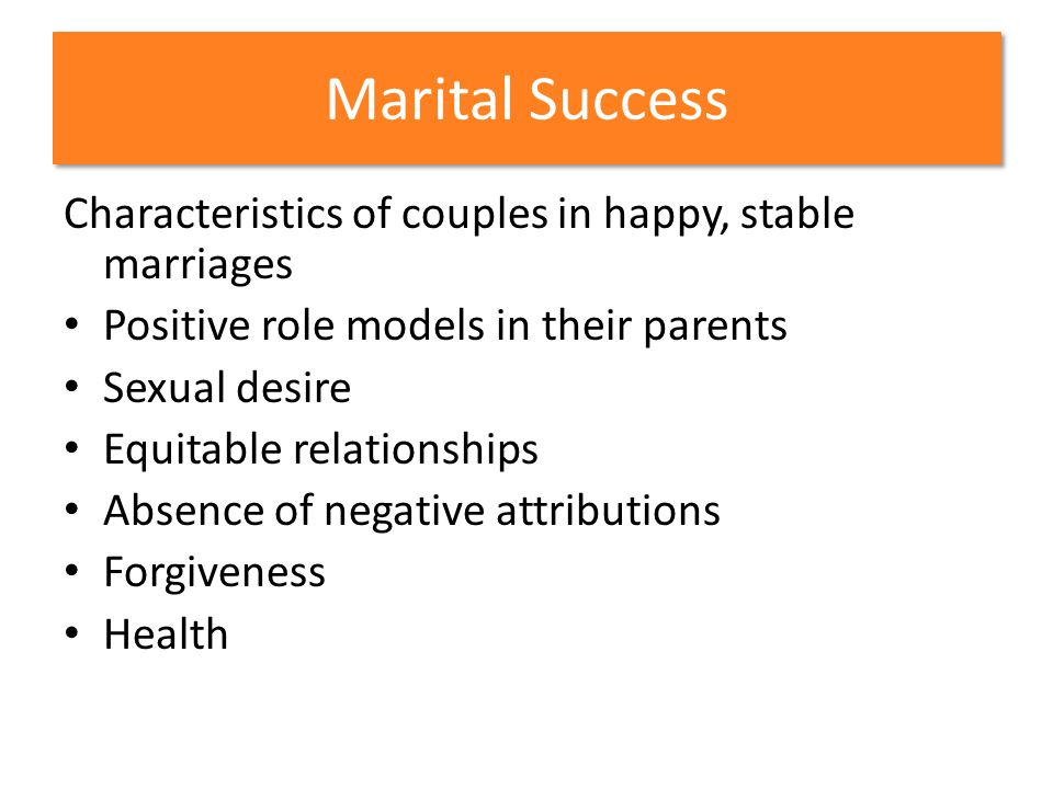 Marital Success Characteristics of couples in happy, stable marriages