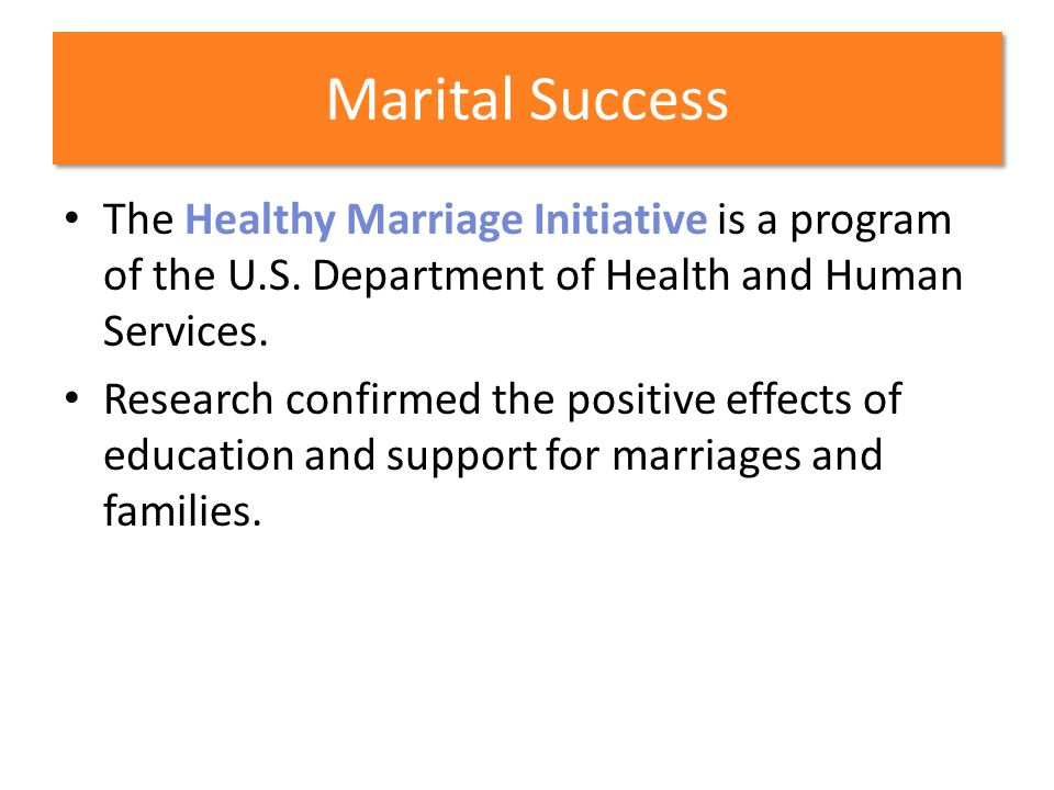 Marital Success The Healthy Marriage Initiative is a program of the U.S. Department of Health and Human Services.
