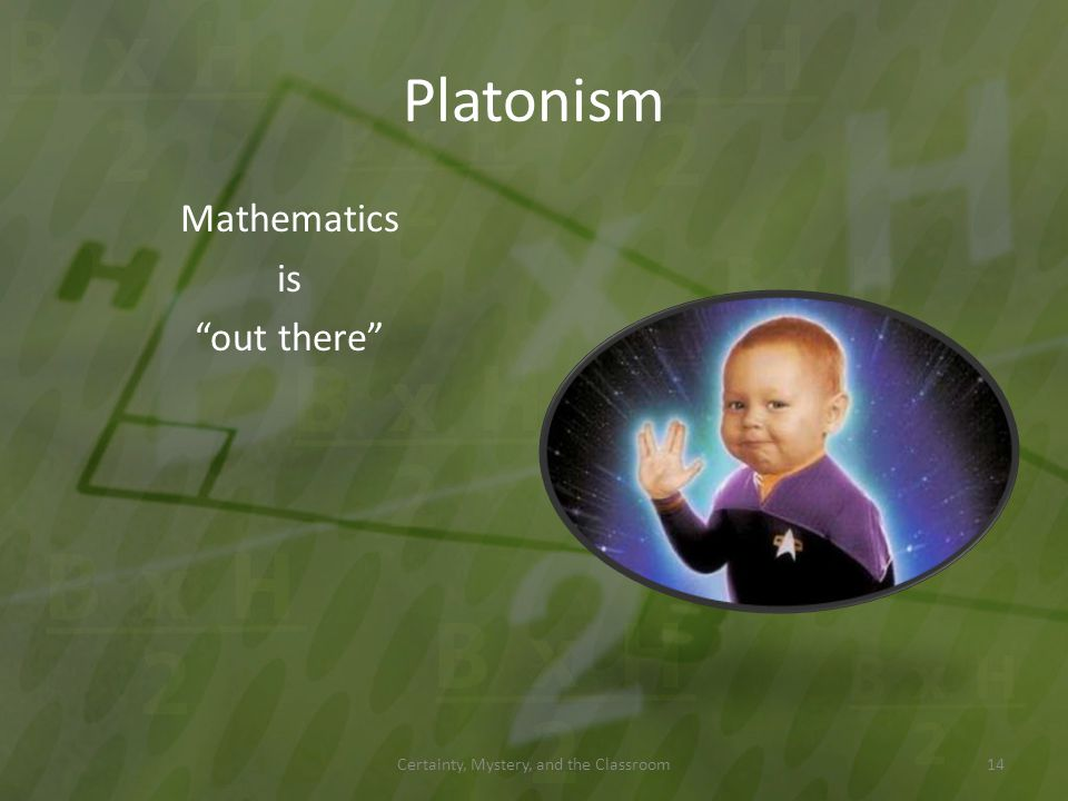 Platonism Mathematics is out there