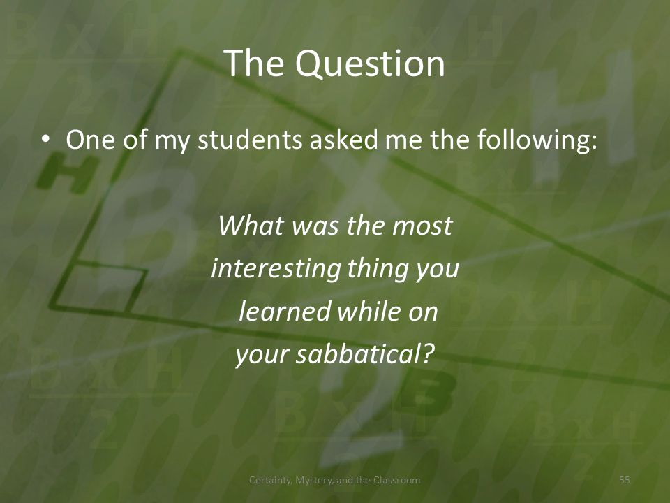 Certainty, Mystery, and the Classroom