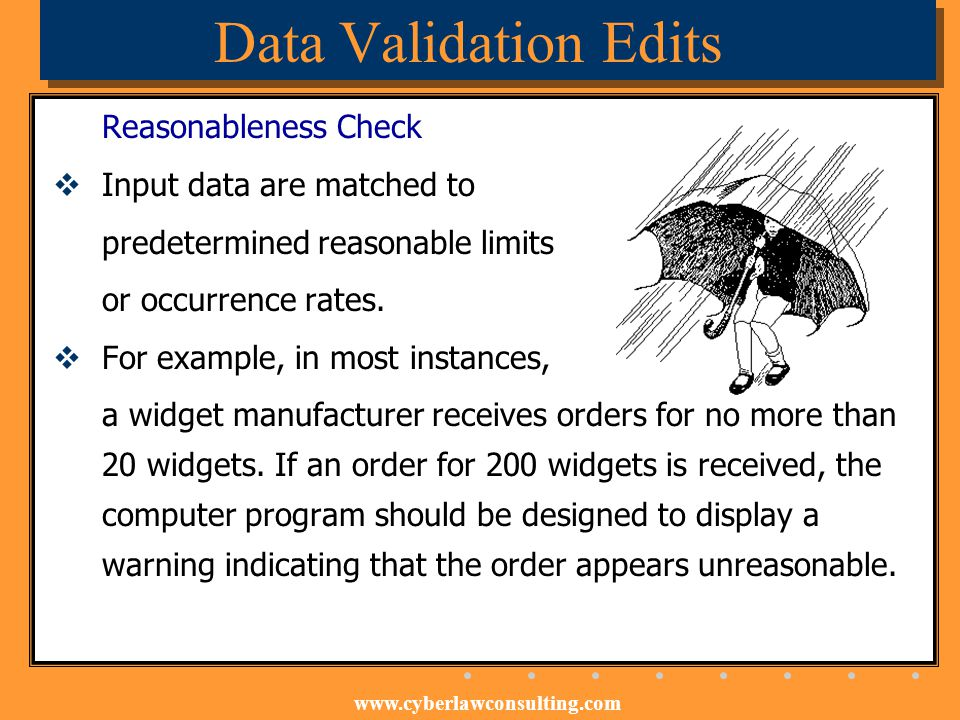 Data Validation Edits Reasonableness Check Input data are matched to