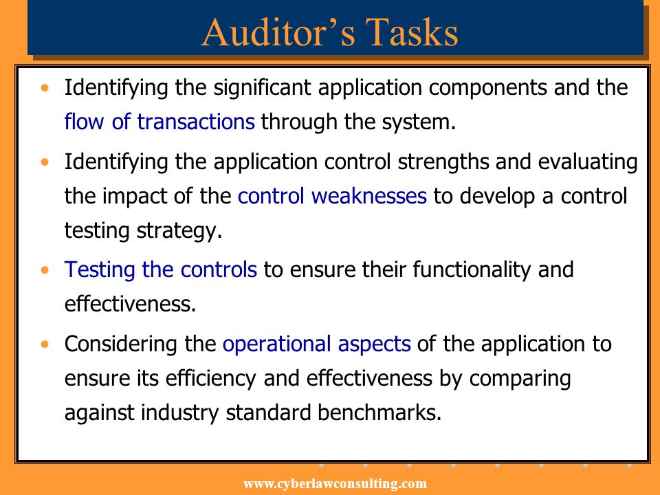 Auditor's Tasks Identifying the significant application components and the flow of transactions through the system.