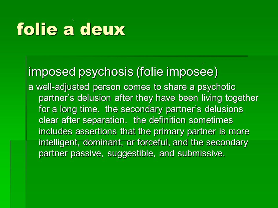 folie a deux imposed psychosis (folie imposee)