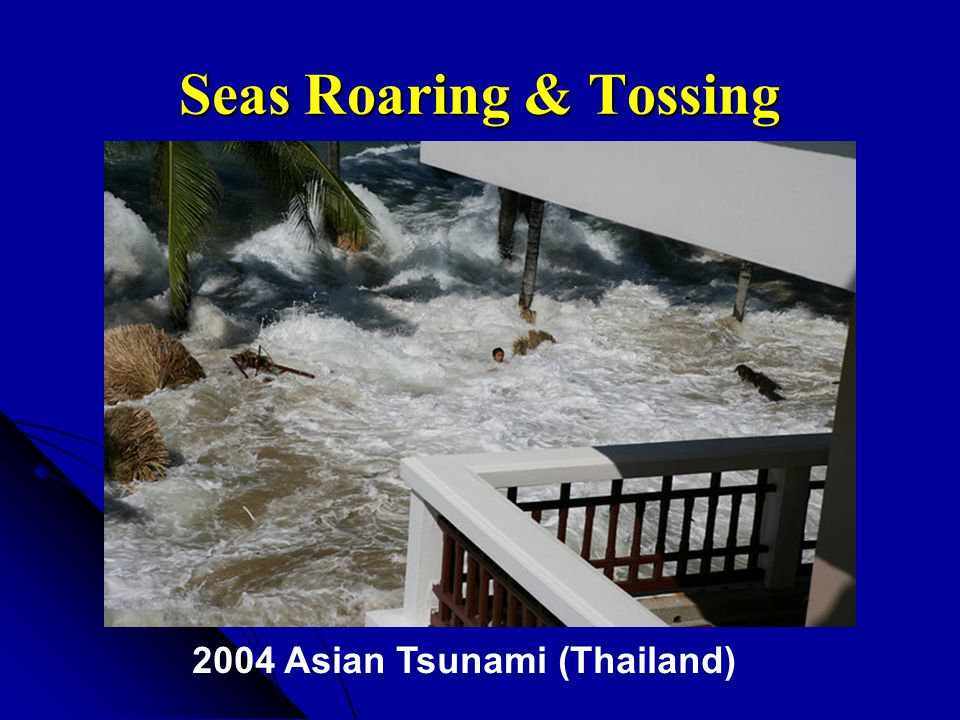 Seas Roaring & Tossing 2004 Asian Tsunami (Thailand)