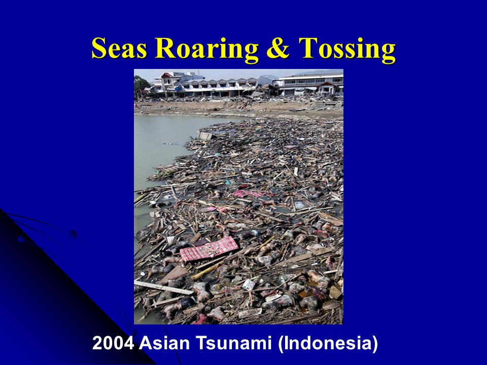 Seas Roaring & Tossing 2004 Asian Tsunami (Indonesia)