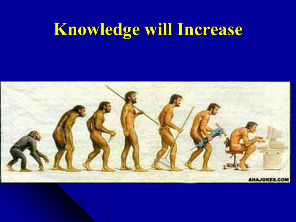 Knowledge will Increase