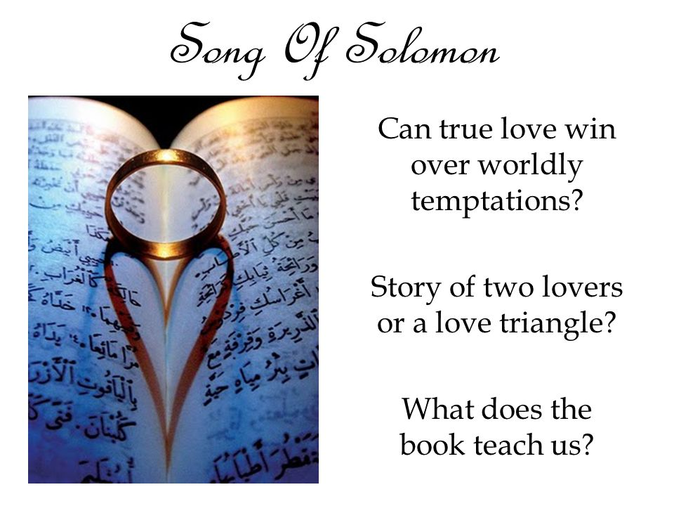 Song Of Solomon Can true love win over worldly temptations