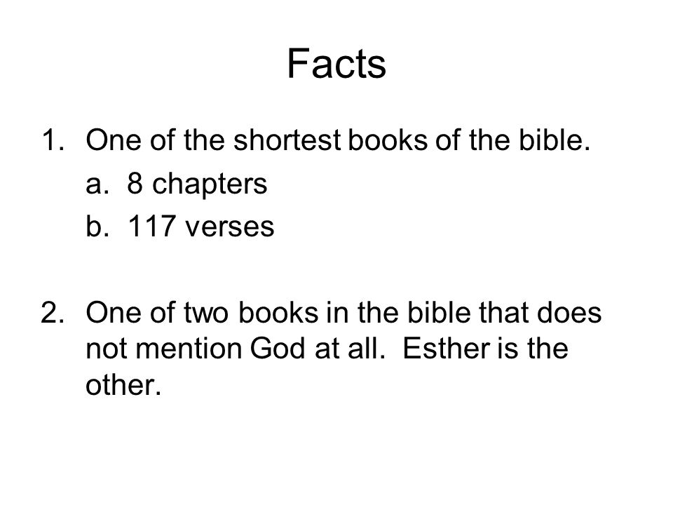 Facts 1. One of the shortest books of the bible. a. 8 chapters