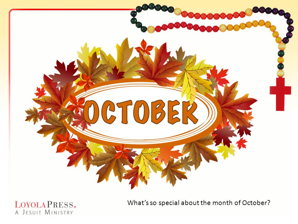 What's so special about the month of October