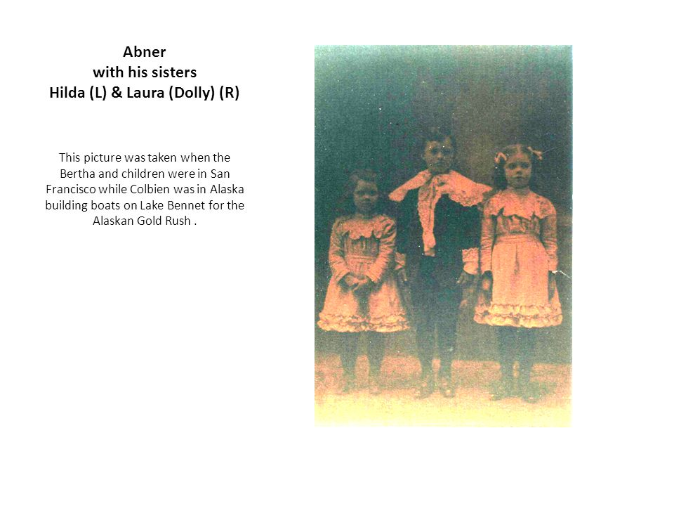 Abner with his sisters Hilda (L) & Laura (Dolly) (R)