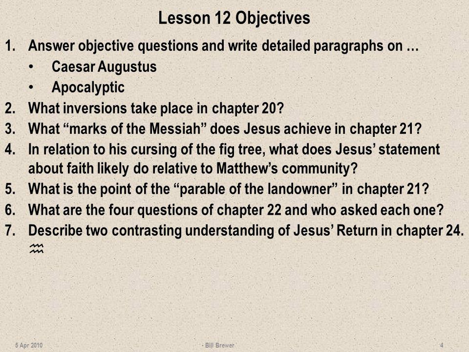 Lesson 12 Objectives Answer objective questions and write detailed paragraphs on … Caesar Augustus.