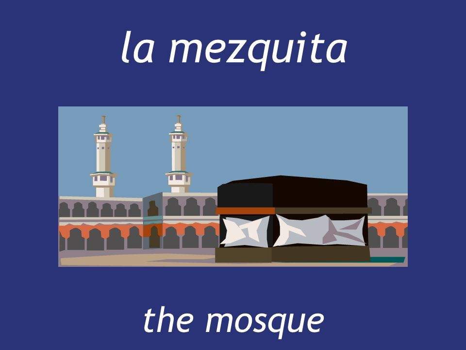 la mezquita the mosque