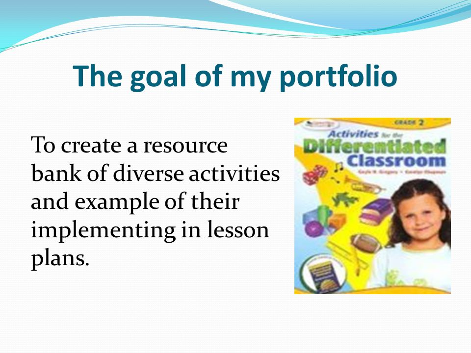 The goal of my portfolio