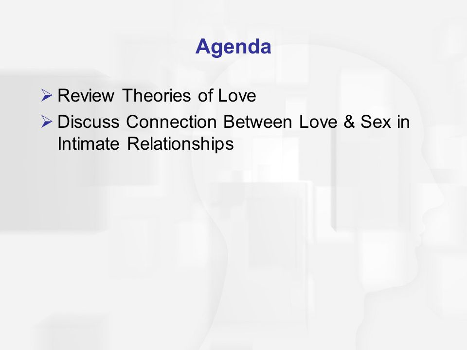 Agenda Review Theories of Love