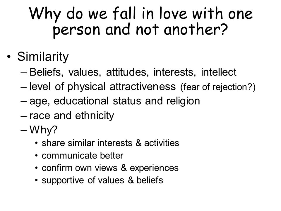 Why do we fall in love with one person and not another