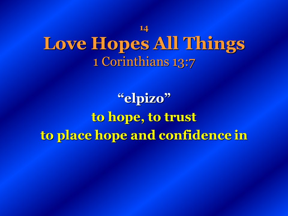 14 Love Hopes All Things 1 Corinthians 13:7