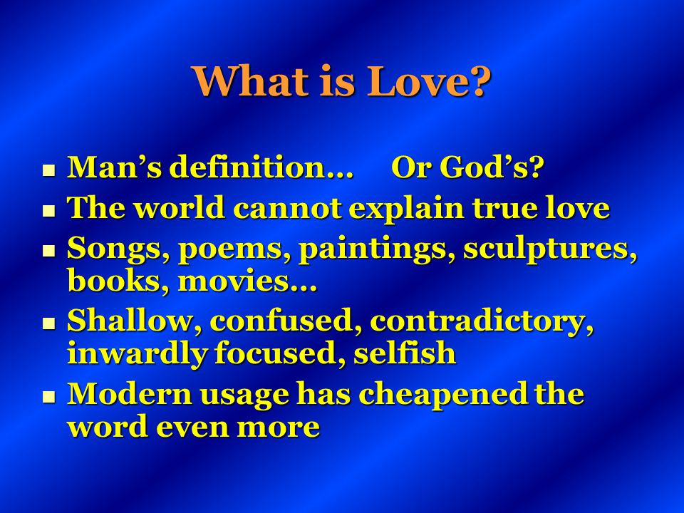 What is Love Man's definition… Or God's