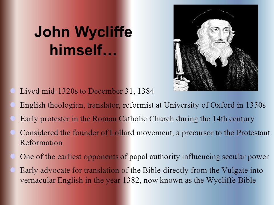 John Wycliffe himself…