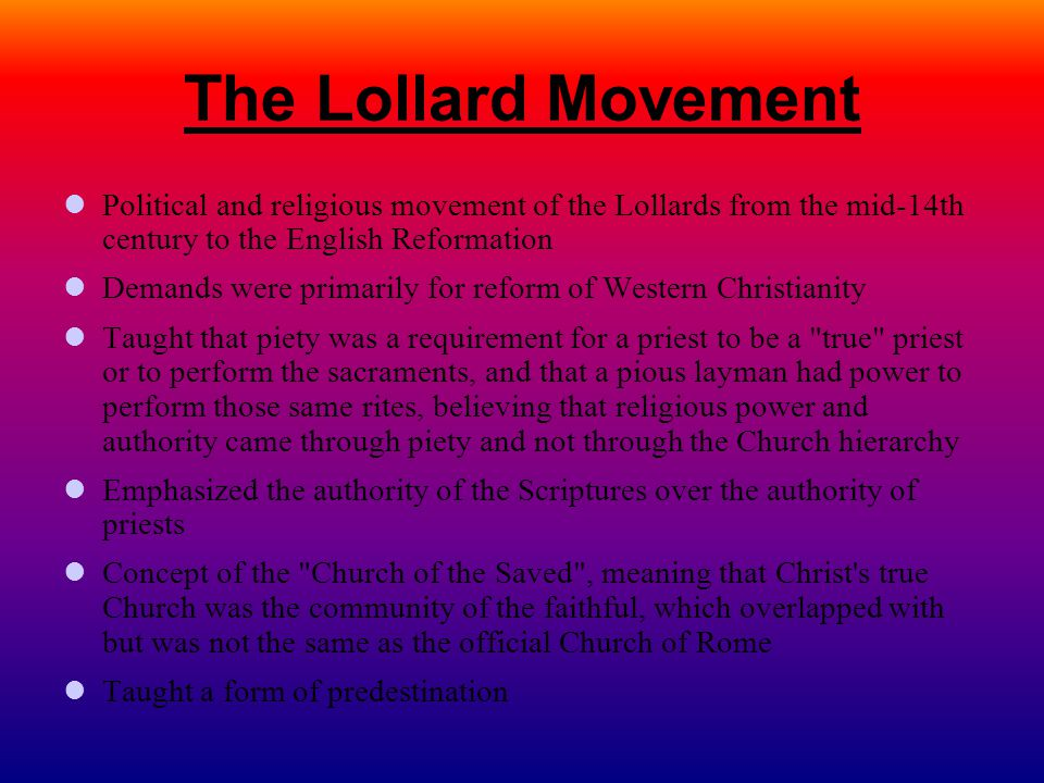 The Lollard Movement Political and religious movement of the Lollards from the mid-14th century to the English Reformation.