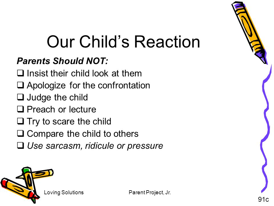 Our Child's Reaction Parents Should NOT:
