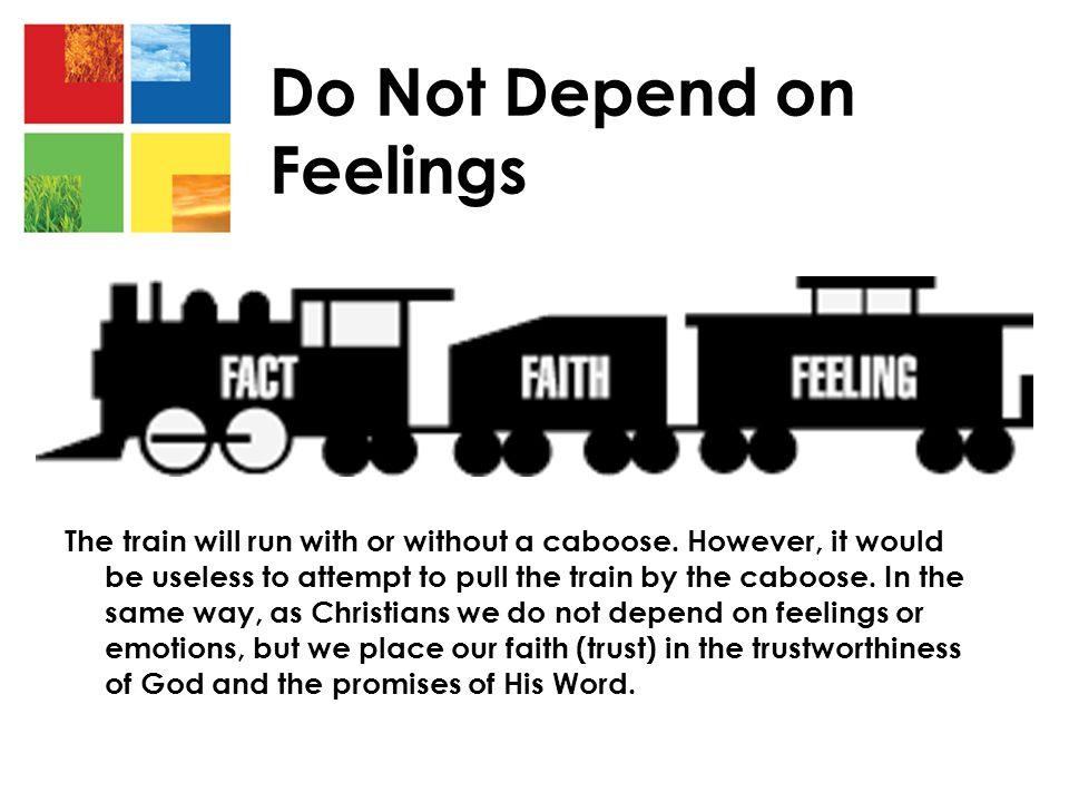 Do Not Depend on Feelings