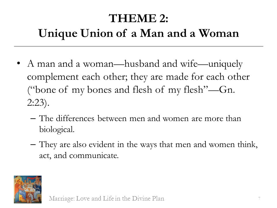 THEME 2: Unique Union of a Man and a Woman