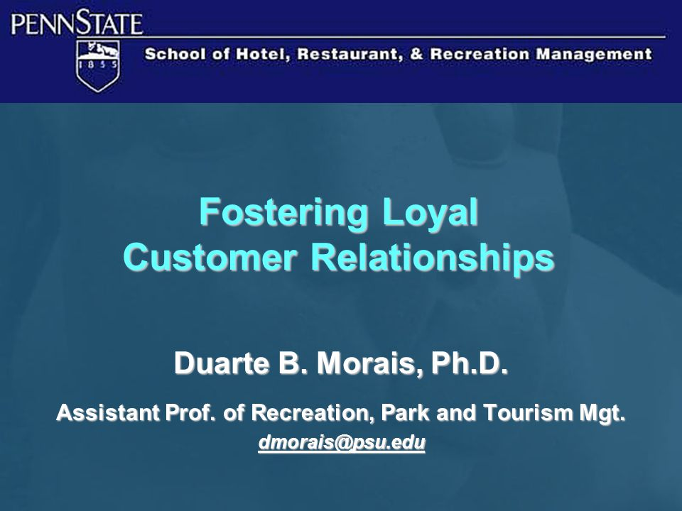 Fostering Loyal Customer Relationships Ppt Download
