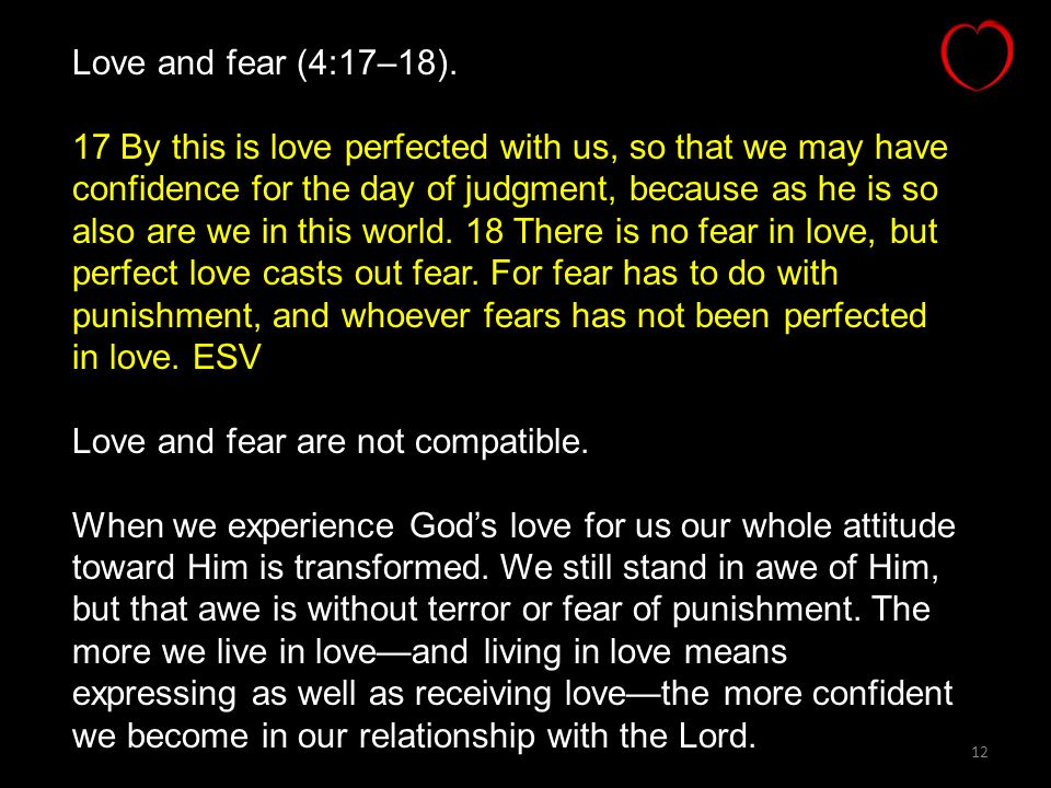 Love and fear (4:17–18).
