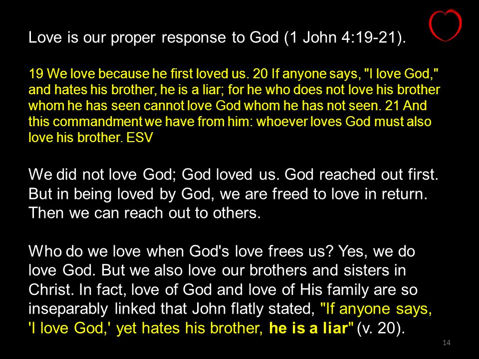 Love is our proper response to God (1 John 4:19-21).