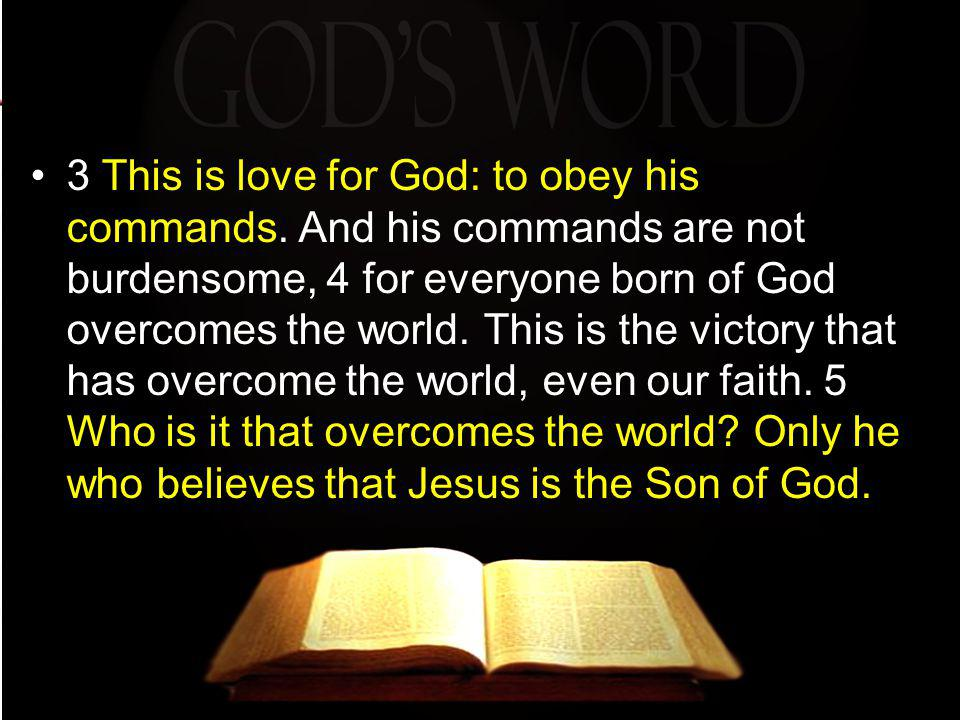 3 This is love for God: to obey his commands